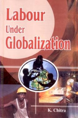 Labour Under Globalization