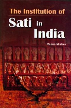 The Institution of Sati in India