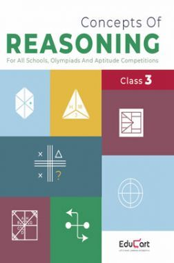 Educart Concepts Of Reasoning For Class - III (All Olympiads And School Competitions)