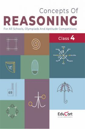Educart Concepts Of Reasoning For Class - IV (All Olympiads And School Competitions)