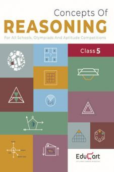 Educart Concepts Of Reasoning For Class - V (All Olympiads And School Competitions)