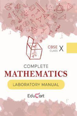 Educart CBSE Complete Mathematics Laboratory Manual For Class - X