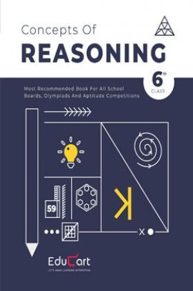 Educart Concepts Of Reasoning For Class - VI (All Olympiads And School Competitions)
