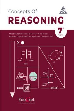 Educart Concepts Of Reasoning For Class - VII (All Olympiads And School Competitions)