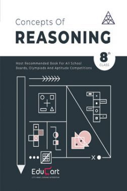 Educart Concepts Of Reasoning For Class - VIII (All Olympiads And School Competitions)
