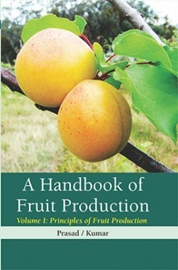 A Handbook Of Fruit Production Volume 1 : Principles of Fruit Production