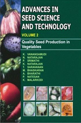 Advances in Seed Science and Technology (Vol 2) : Quality Seed Production in Vegetable Crops