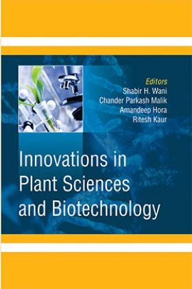 Innovations In Plant Sciences And Biotechnology