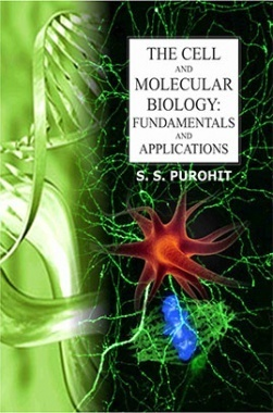 The Cell and Molecular Biology : Fundamental and Applications