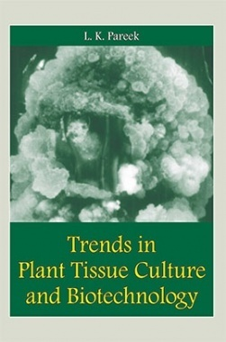 Trends In Plant Tissue Culture and Biotechnology