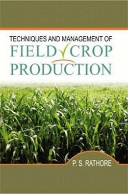 Techniques and Management of Field Crop Production