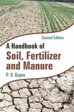A Handbook of Soil, Fertilizer and Manure (2nd Ed.) (PB)