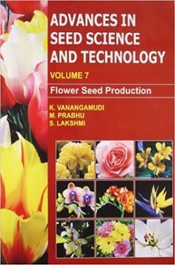Advances in Seed Science and Technology (Vol. 7): Flower Seed Production