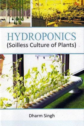 Hydroponics (Soilless Culture of Plants)