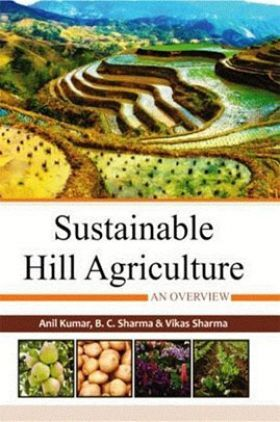 Sustainable Hill Agriculture: An Overview