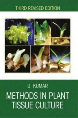 Methods In Plant Tissue Culture (3rd Ed.)