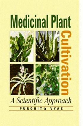 Medicinal Plants Cultivation : A Scientific Approach