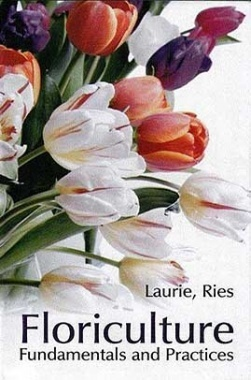 Floriculture : Fundamentals and Practices