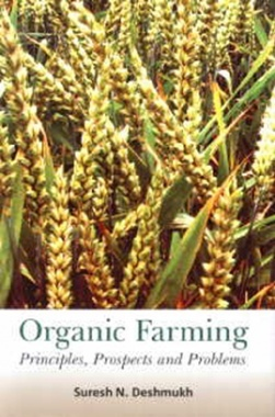 Organic Farming: Principle, Prospects & problems