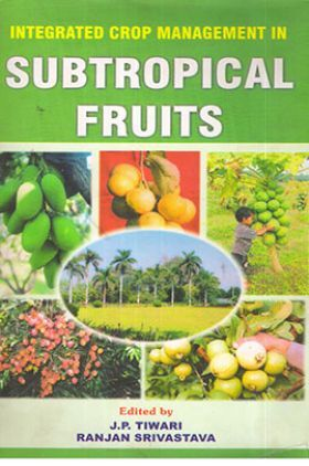 Integrated Crop Management In Subtropical Fruits