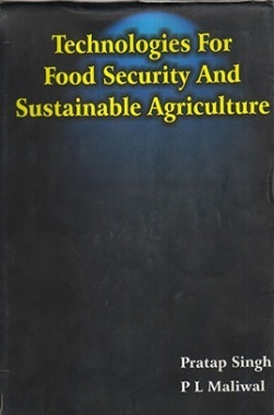 Download Technologies for Food Security and Sustainable Agriculture by  Pratap Singh And Maliwal PL PDF Online