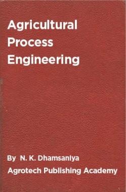 Download Agricultural Process Engineering by Dhamsaniya NK PDF Online