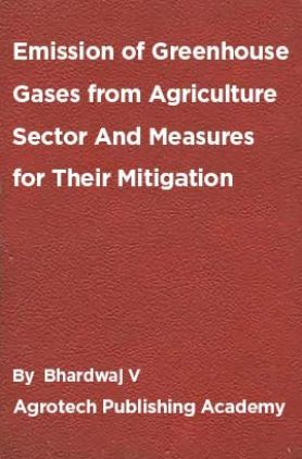 Emission of Greenhouse Gases from Agriculture Sector And Measures for Their Mitigation