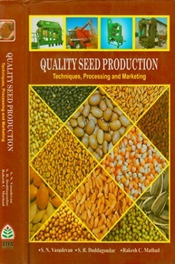 Quality Seed Production : Techniques processing And Marketing