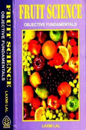 Fruit Science : Objective Fundamentals