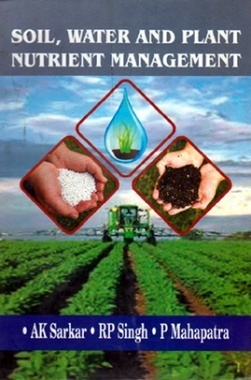 Soil, Water and Plant Nutrient Management