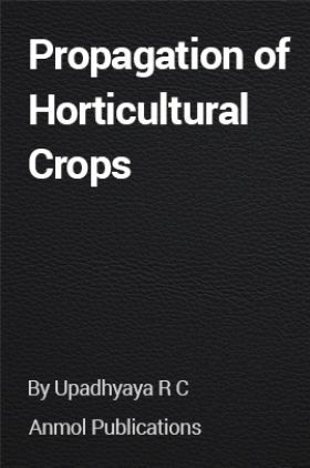 Propagation of Horticultural Crops