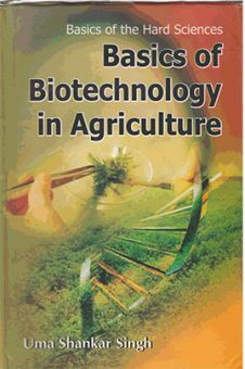 Basics of Biotechnology in Agriculture