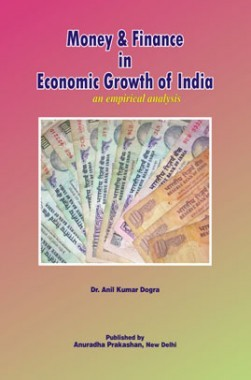 Money And Finance In Economic Growth Of India