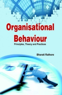 Organisational Behaviour Principles, Theory and Practices