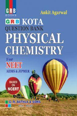 Kota Question Bank Physical Chemistry For NEET, AIIMS & JIPMER