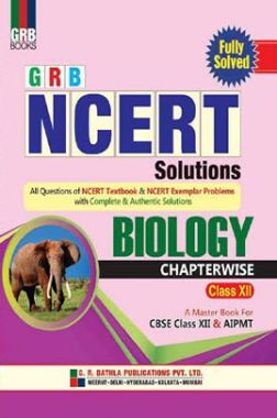 NCERT Solutions Biology For Class - XII