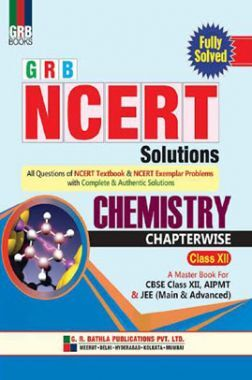 NCERT Solutions Chemistry For Class - XII