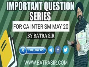 Important Question Series For CA Inter SM May 2020
