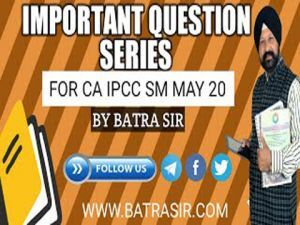 Important Question Series For CA IPCC SM May 2020