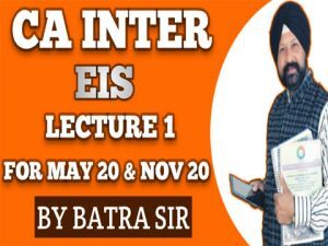 CA INTER EIS Lecture - 1 For May 20 & Nov 20