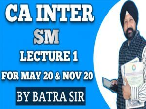 CA INTER SM Lecture - 1 For May 20 & Nov 20