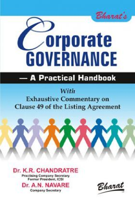 Corporate Governance - A Practical Handbook With Exhaustive Commentary On Clause 49 Of The Listing Agreement