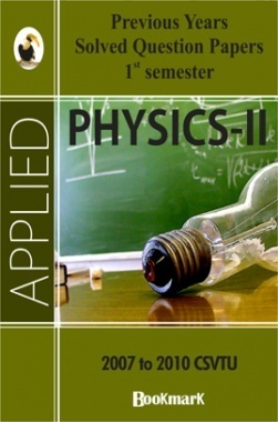 BookMark - Applied Physics-II CSVTU - Previous Years Solved Question Papers