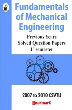 Bookmark - Fundamentals of mechanical Engineering- CSVTU - Previous Year Solved Question papers