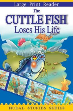The Cuttle Fish Loses His Life Moral Stories