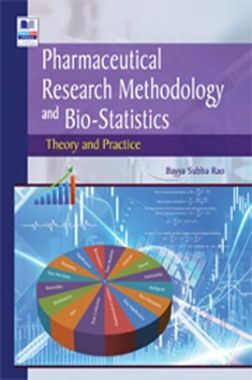 Pharmaceutical Research Methodology And Bio-statistics Theory And Practice