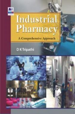 Industrial Pharmacy : A Comprehensive Approach