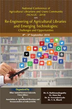Re - Engineering Of Agricultural Libraries And Emerging Technologies Challenges And Opportunities