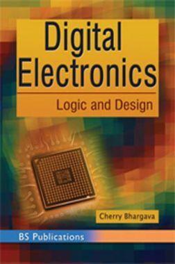 Digital Electronics: Logic And Design