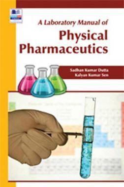 A Laboratory Manual Of Physical Pharmaceutics